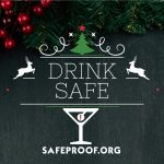 SafeProof.org Reminds you to #DrinkSafe During the Holidays